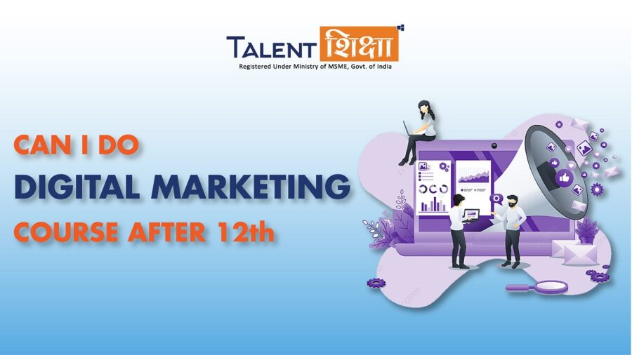 Can I Do Digital Marketing Course After 12th?