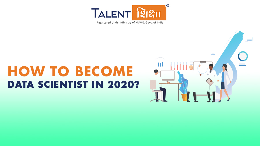 How to become Data Scientist in 2020