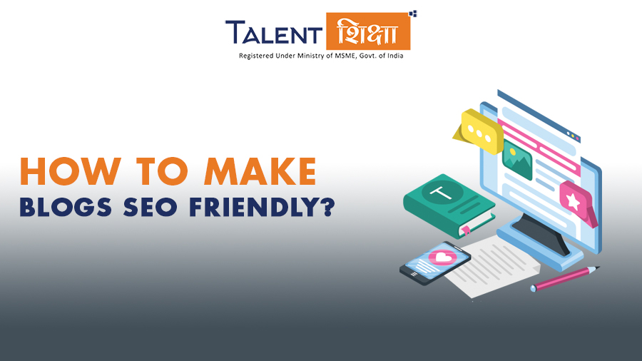 How to Make Blogs SEO Friendly?