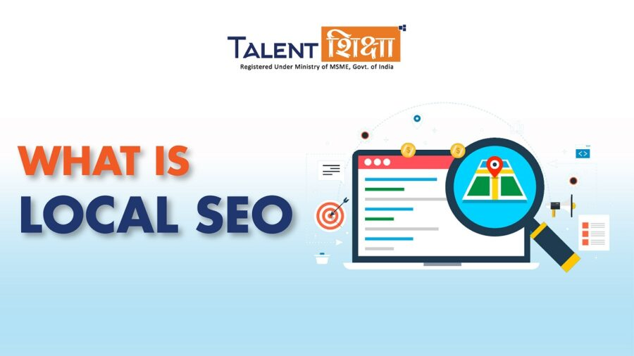 What is Local SEO – Importance, Strategy & Tools